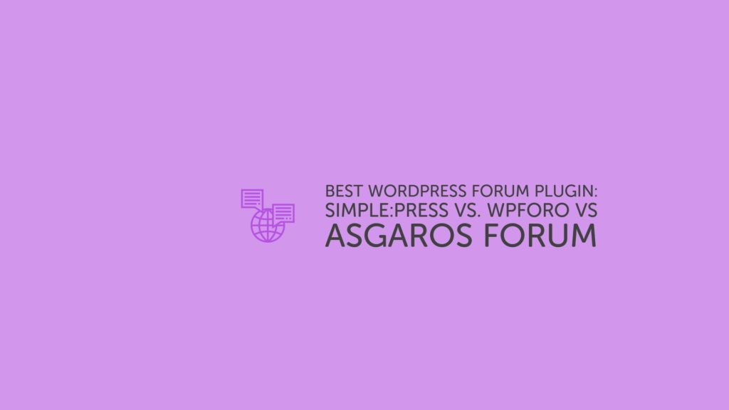 Best WordPress Forum Plugin_ Simple_Press vs. wpForo vs Asgaros Forum