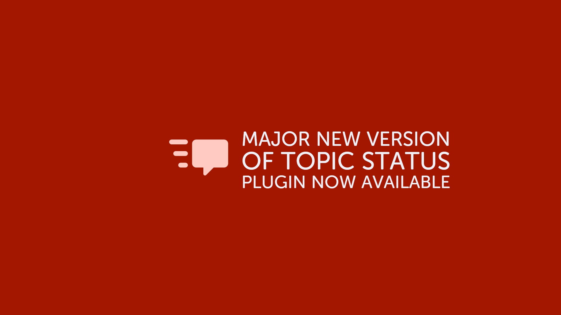 Major New Version Of Topic Status Plugin Now Available