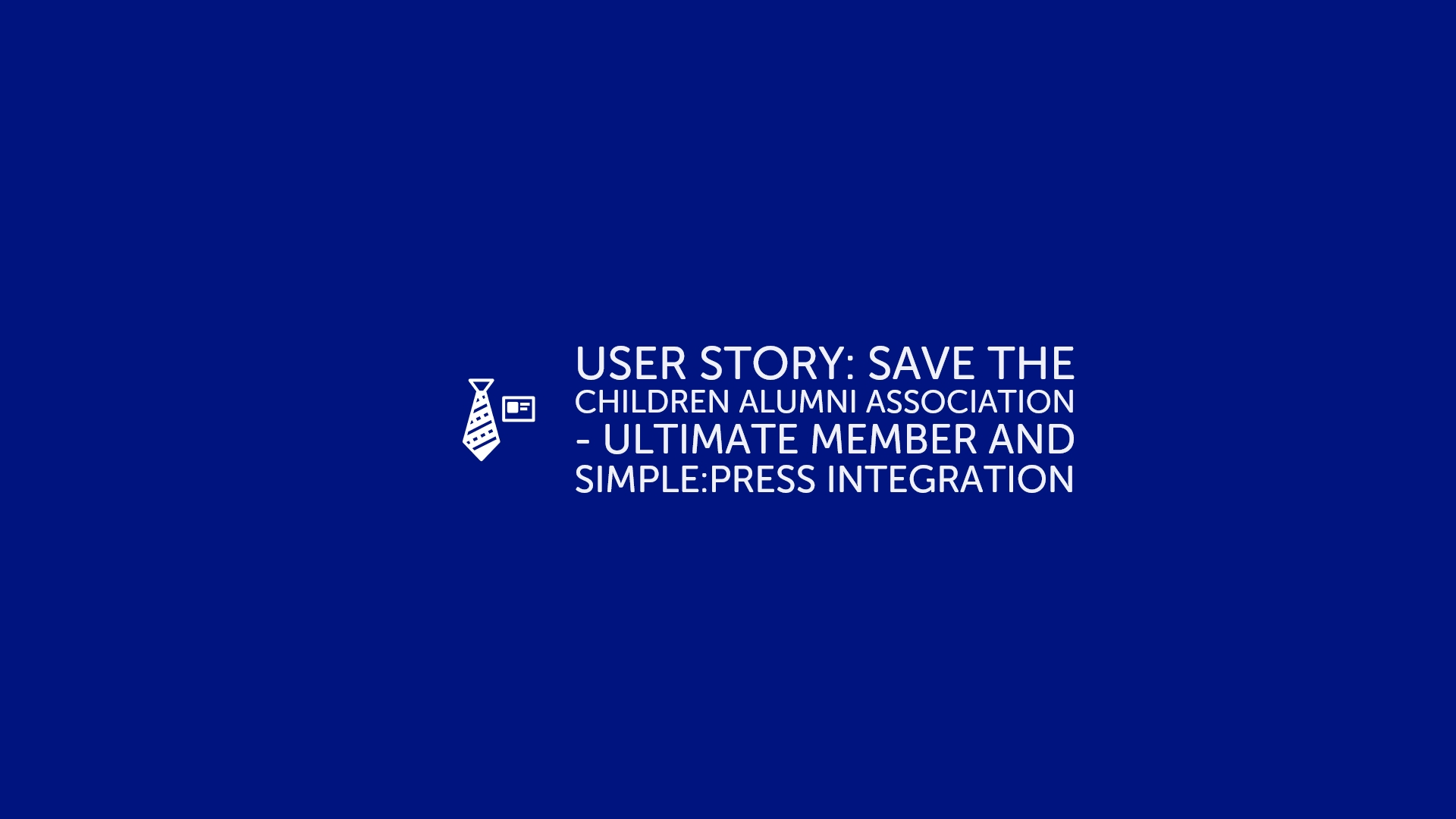 Simple_Press User Story_ Save the Children Alumni Association - Ultimate Member and Simple_Press Integration